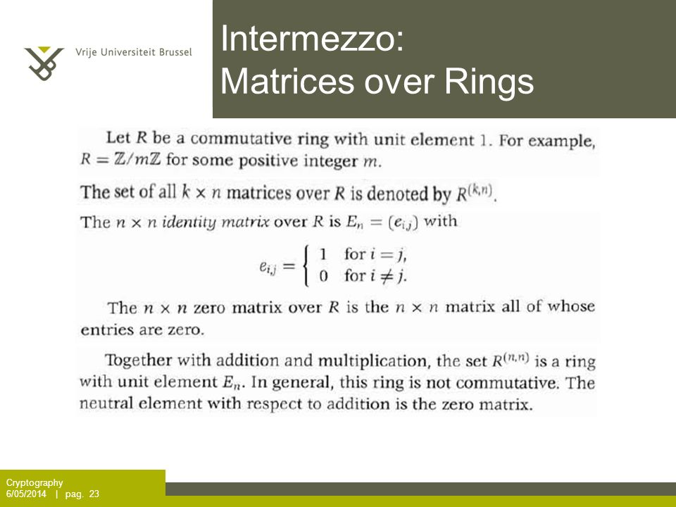 Intermezzo: Matrices over Rings Cryptography 6/05/2014 | pag. 23