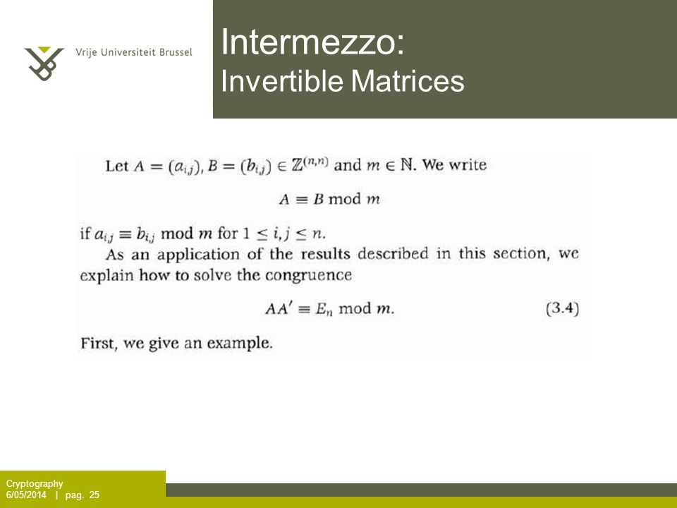 Intermezzo: Invertible Matrices Cryptography 6/05/2014 | pag. 25