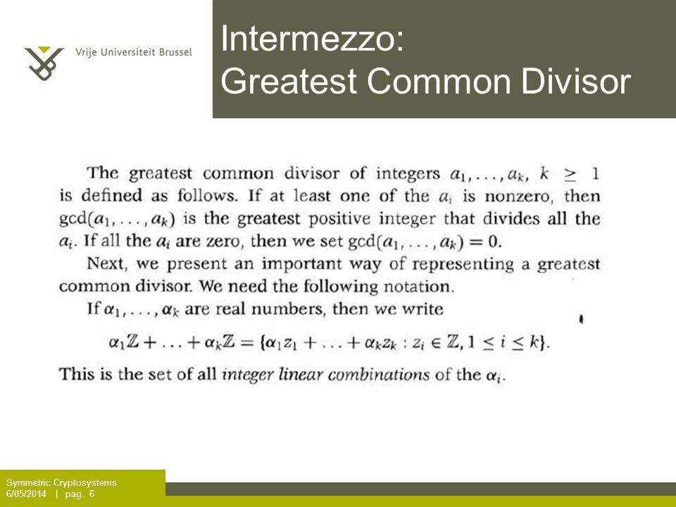 Intermezzo: Greatest Common Divisor Symmetric Cryptosystems 6/05/2014 | pag. 6