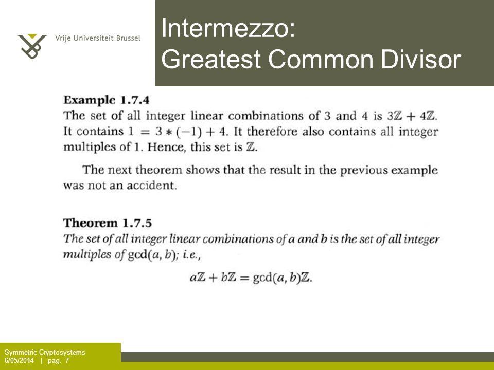 Intermezzo: Greatest Common Divisor Symmetric Cryptosystems 6/05/2014 | pag. 7