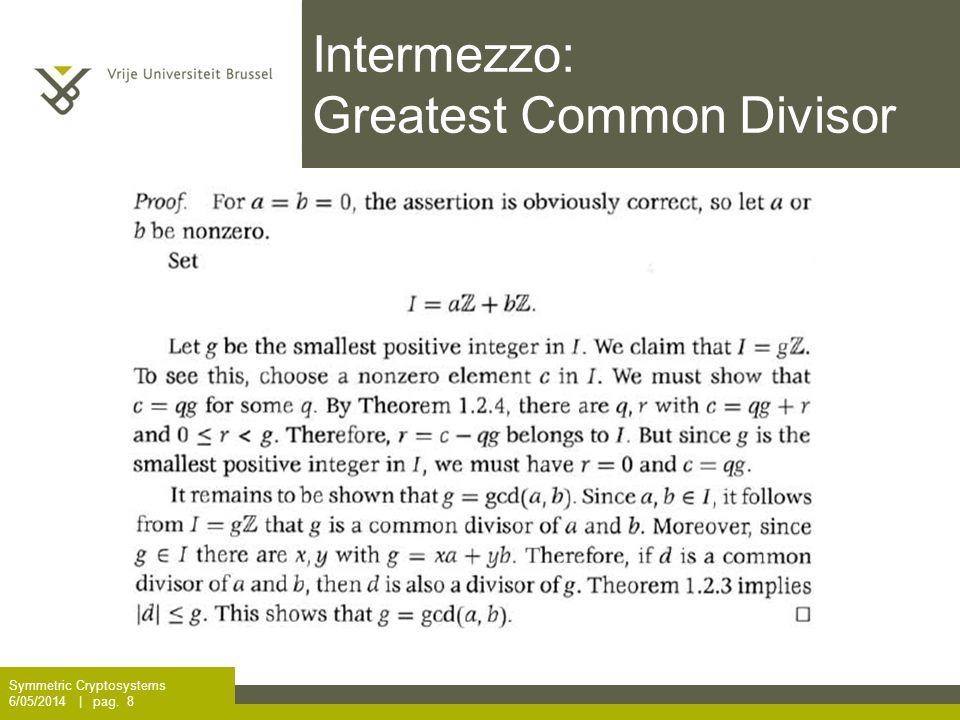 Intermezzo: Greatest Common Divisor Symmetric Cryptosystems 6/05/2014 | pag. 8