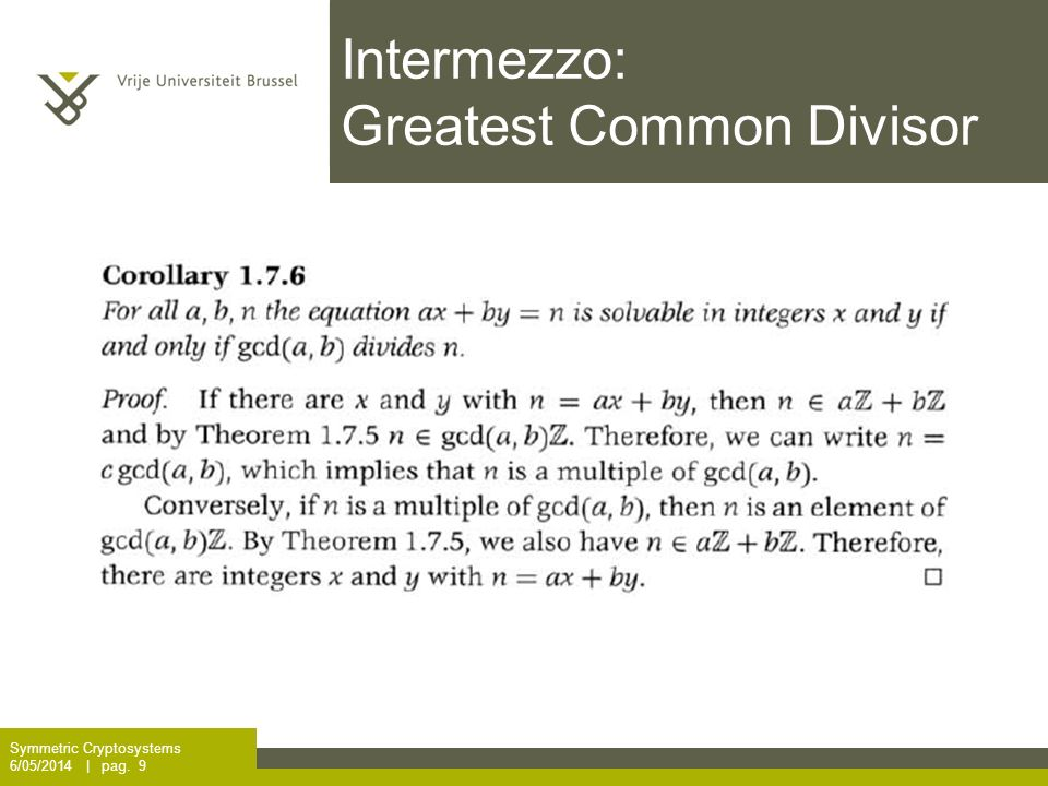 Intermezzo: Greatest Common Divisor Symmetric Cryptosystems 6/05/2014 | pag. 9
