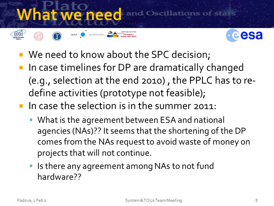 What we need We need to know about the SPC decision; In case timelines for DP are dramatically changed (e.g., selection at the end 2010), the PPLC has