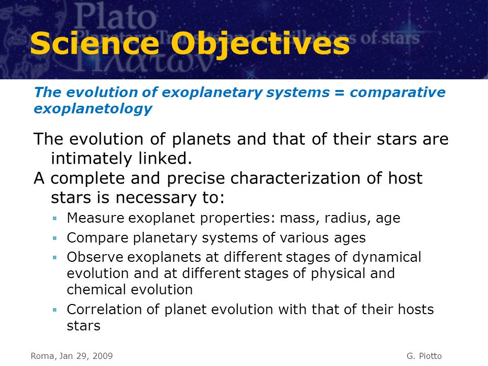 Science Objectives The evolution of planets and that of their stars are intimately linked.