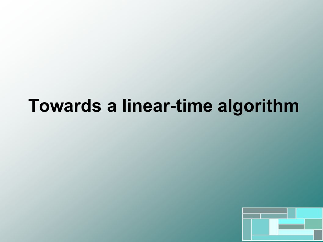 Towards a linear-time algorithm