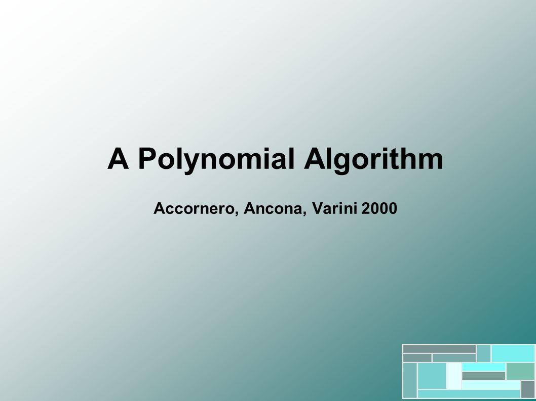 A Polynomial Algorithm Accornero, Ancona, Varini 2000