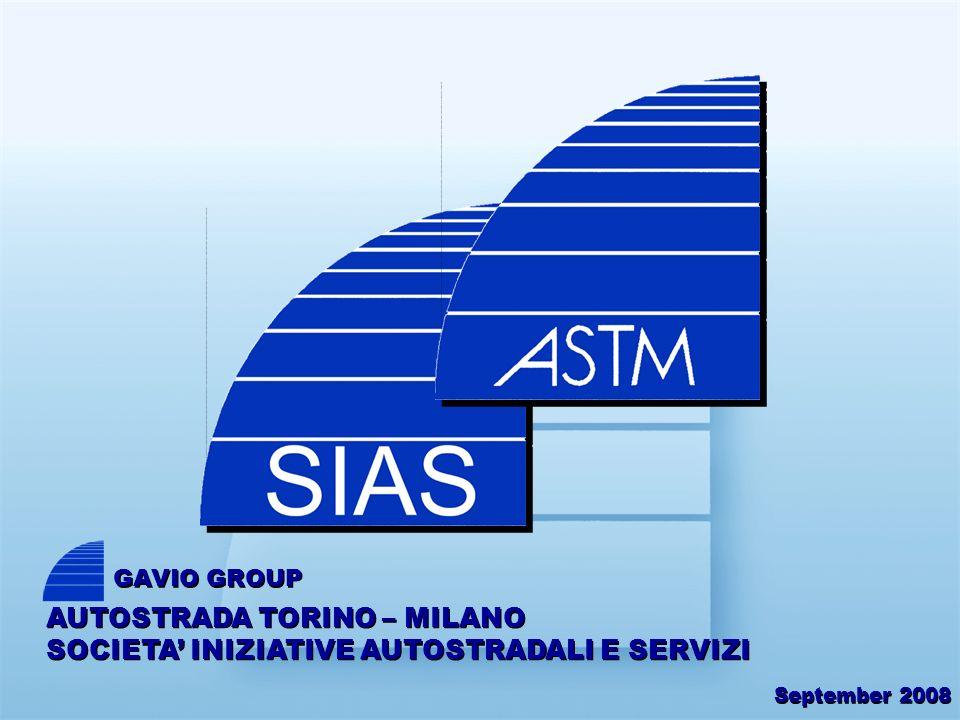 September 2008 AUTOSTRADA TORINO – MILANO SOCIETA INIZIATIVE AUTOSTRADALI E SERVIZI GAVIO GROUP