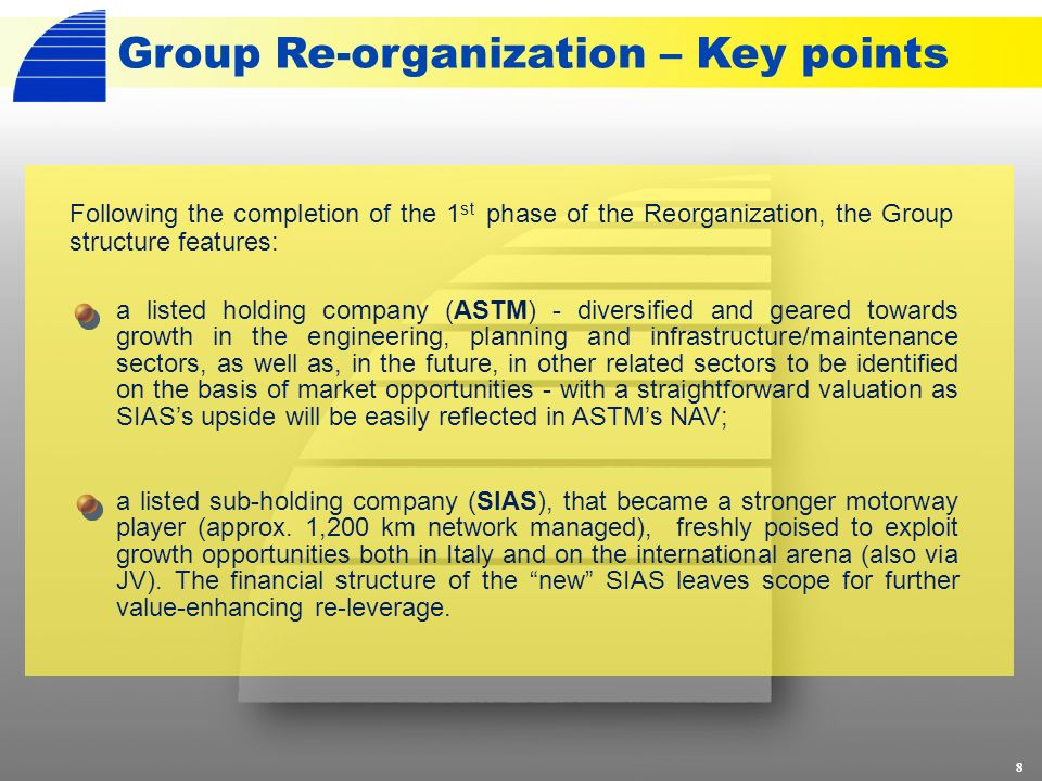 8 Group Re-organization – Key points Following the completion of the 1 st phase of the Reorganization, the Group structure features: a listed holding