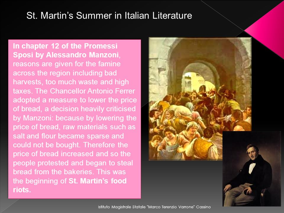 In chapter 12 of the Promessi Sposi by Alessandro Manzoni, reasons are given for the famine across the region including bad harvests, too much waste a