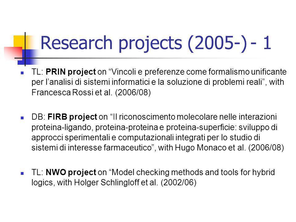 Research projects (2005-) - 1 TL: PRIN project on Vincoli e preferenze come formalismo unificante per lanalisi di sistemi informatici e la soluzione di problemi reali, with Francesca Rossi et al.