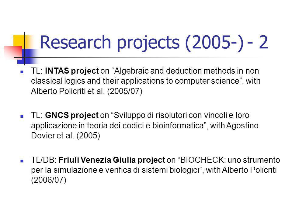 Research projects (2005-) - 2 TL: INTAS project on Algebraic and deduction methods in non classical logics and their applications to computer science, with Alberto Policriti et al.