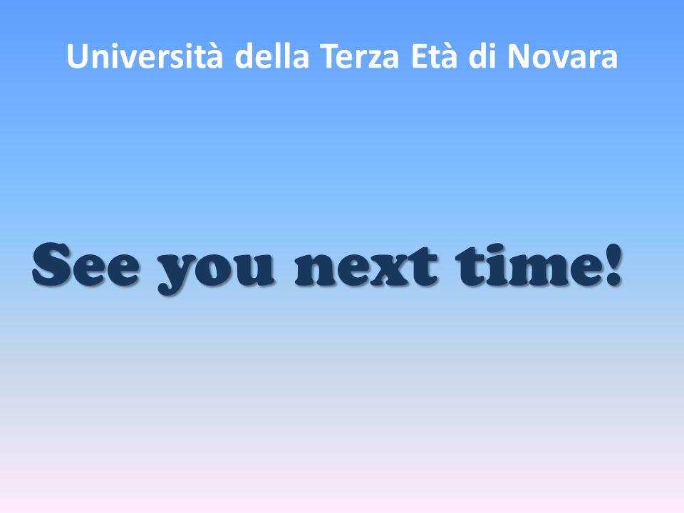 Università della Terza Età di Novara See you next time!
