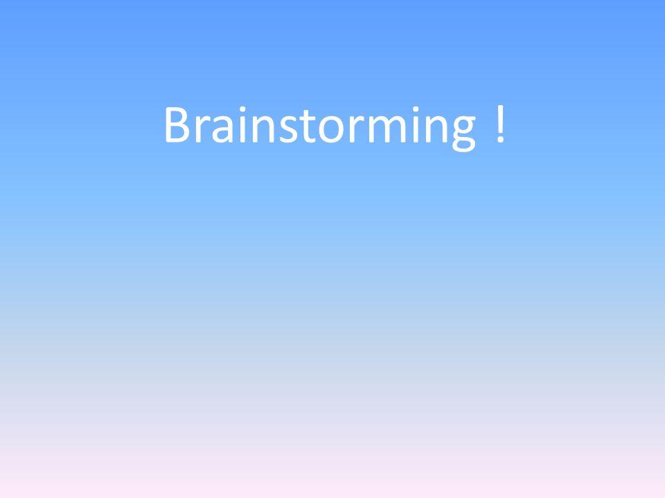 Brainstorming !