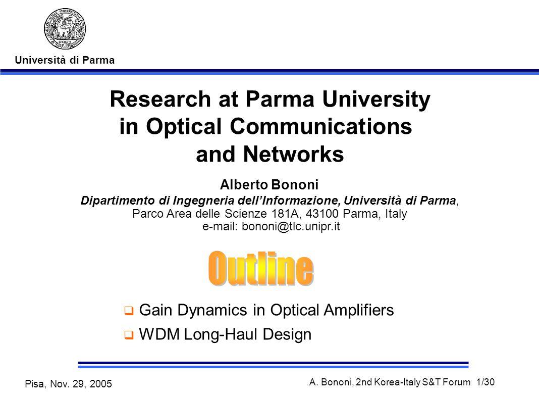Università di Parma Pisa, Nov.29, 2005 A. Bononi, 2nd Korea-Italy S&T Forum 12/30 M.