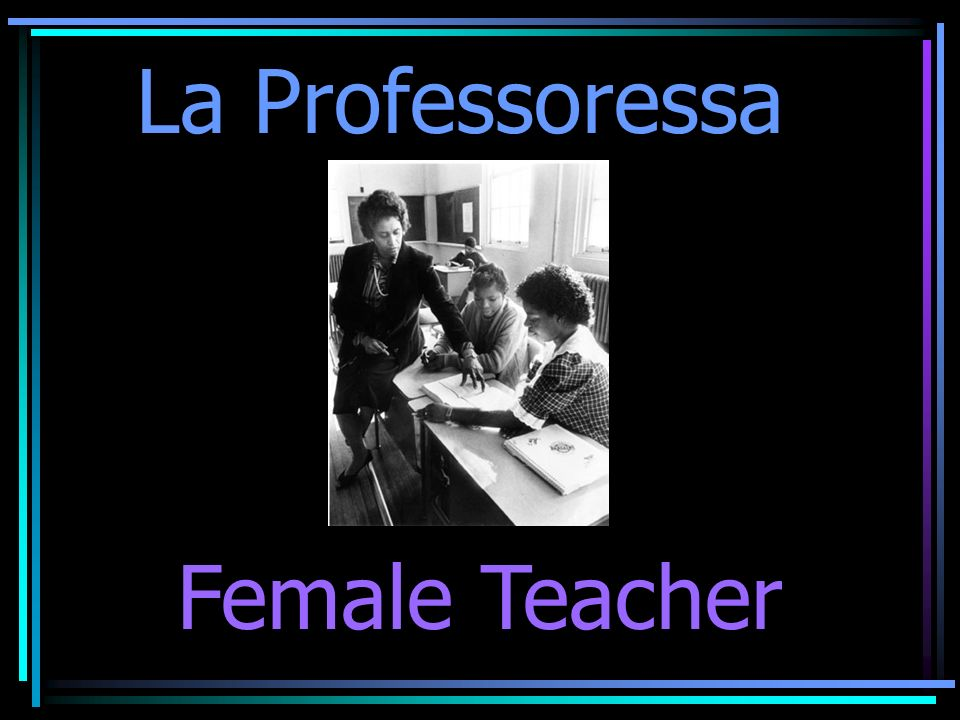 La Professoressa Female Teacher