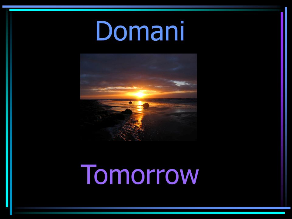 Domani Tomorrow
