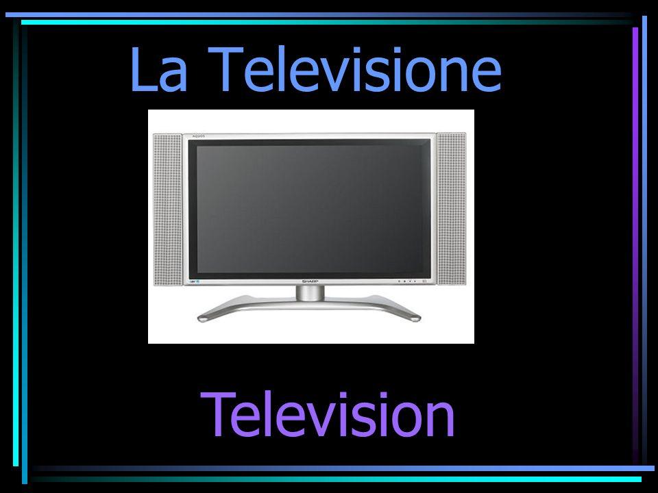 La Televisione Television