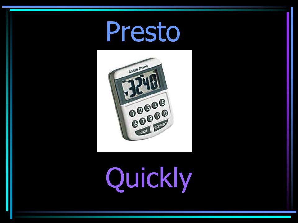 Presto Quickly
