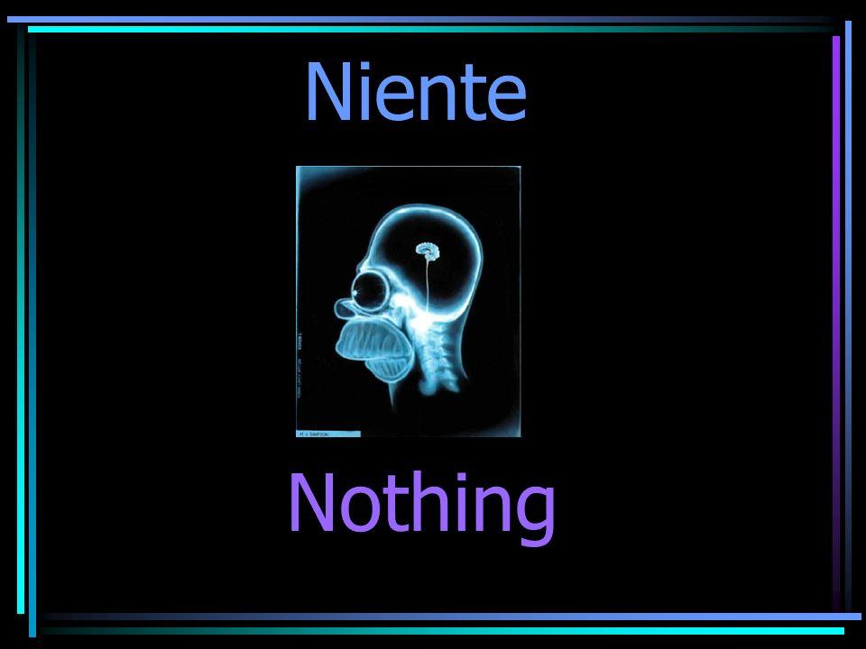 Niente Nothing