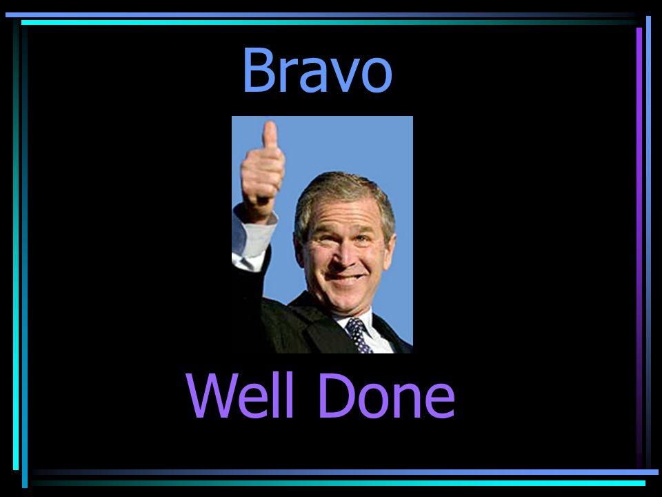 Bravo Well Done