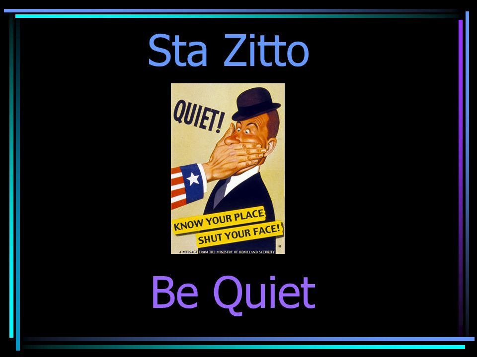 Sta Zitto Be Quiet