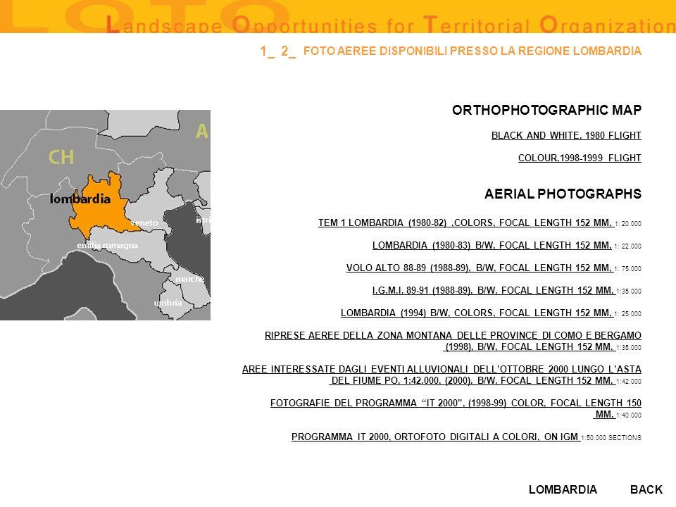 LOMBARDIA FOTO AEREE DISPONIBILI PRESSO LA REGIONE LOMBARDIA ORTHOPHOTOGRAPHIC MAP BLACK AND WHITE, 1980 FLIGHT COLOUR,1998-1999 FLIGHT AERIAL PHOTOGR