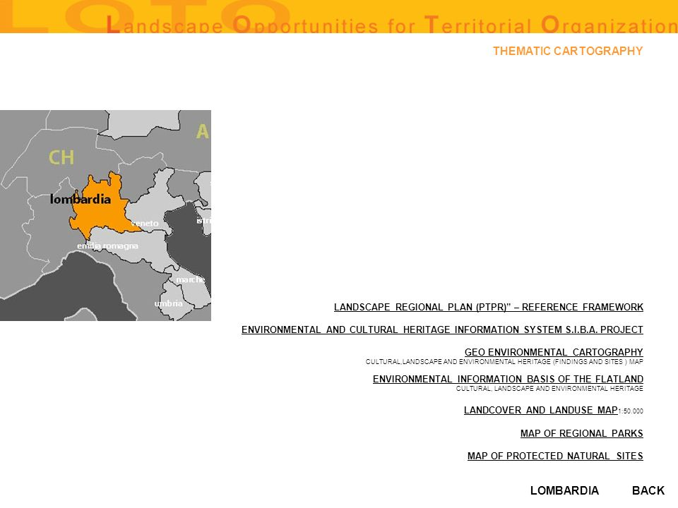 LOMBARDIA THEMATIC CARTOGRAPHY LANDSCAPE REGIONAL PLAN (PTPR) – REFERENCE FRAMEWORK ENVIRONMENTAL AND CULTURAL HERITAGE INFORMATION SYSTEM S.I.B.A.