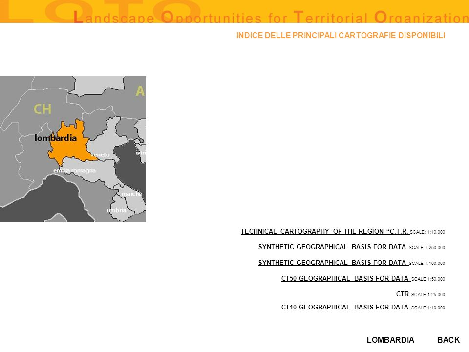 LOMBARDIA INDICE DELLE PRINCIPALI CARTOGRAFIE DISPONIBILI TECHNICAL CARTOGRAPHY OF THE REGION C.T.R. TECHNICAL CARTOGRAPHY OF THE REGION C.T.R. SCALE: