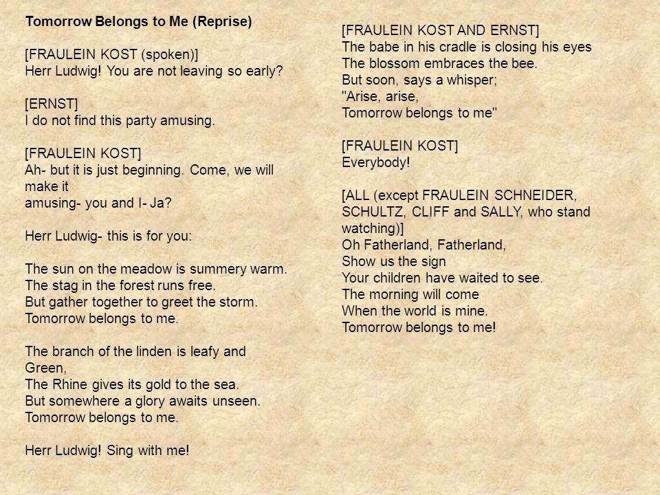 Tomorrow Belongs to Me (Reprise) [FRAULEIN KOST (spoken)] Herr Ludwig.
