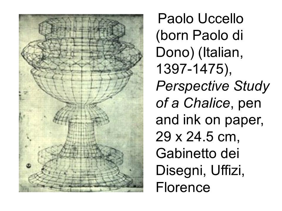 Paolo Uccello (born Paolo di Dono) (Italian, 1397-1475), Perspective Study of a Chalice, pen and ink on paper, 29 x 24.5 cm, Gabinetto dei Disegni, Uffizi, Florence