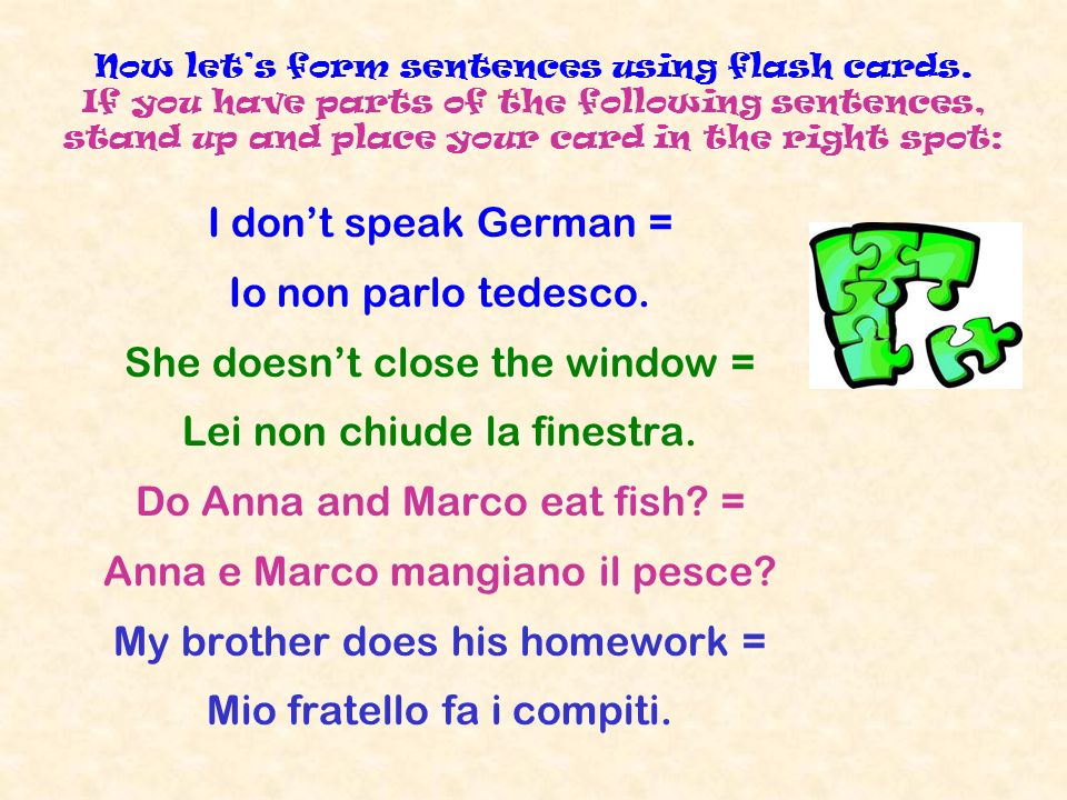Now lets form sentences using flash cards. If you have parts of the following sentences, stand up and place your card in the right spot: I dont speak