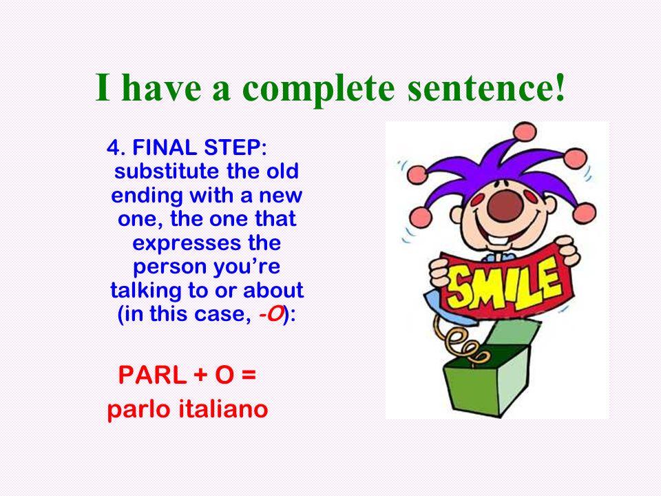 1.-ARE verbs, like parlare, cantare, suonare, mangiare, etc.