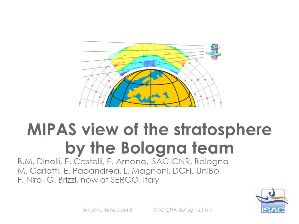 MIPAS view of the stratosphere by the Bologna team B.M.