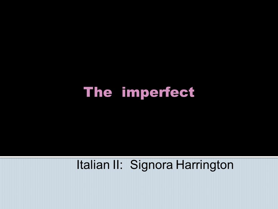The imperfect Italian II: Signora Harrington
