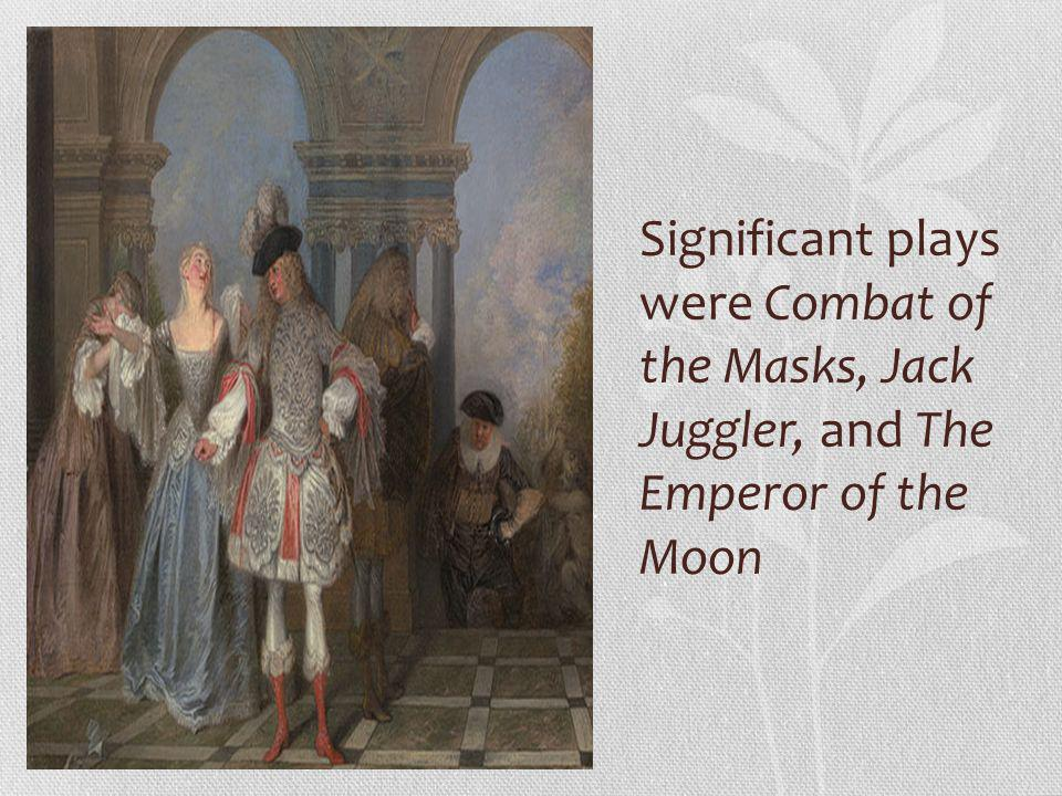 Significant plays were Combat of the Masks, Jack Juggler, and The Emperor of the Moon