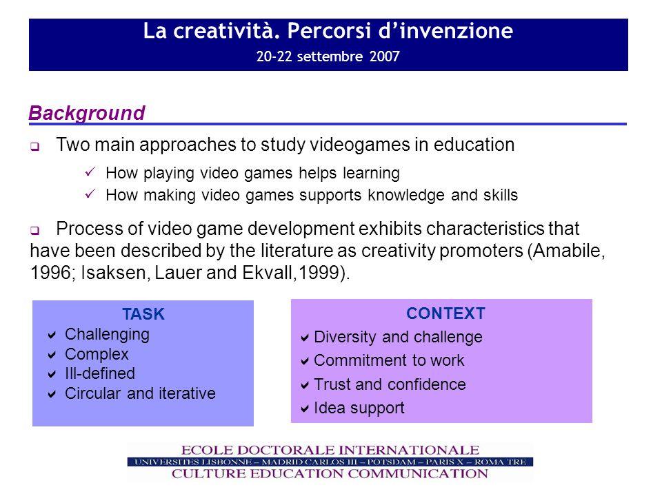 La creatività. Percorsi dinvenzione 20-22 settembre 2007 Background Two main approaches to study videogames in education CONTEXT Diversity and challen