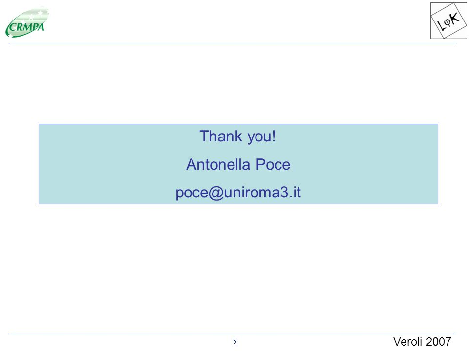 5 Thank you! Antonella Poce poce@uniroma3.it Veroli 2007