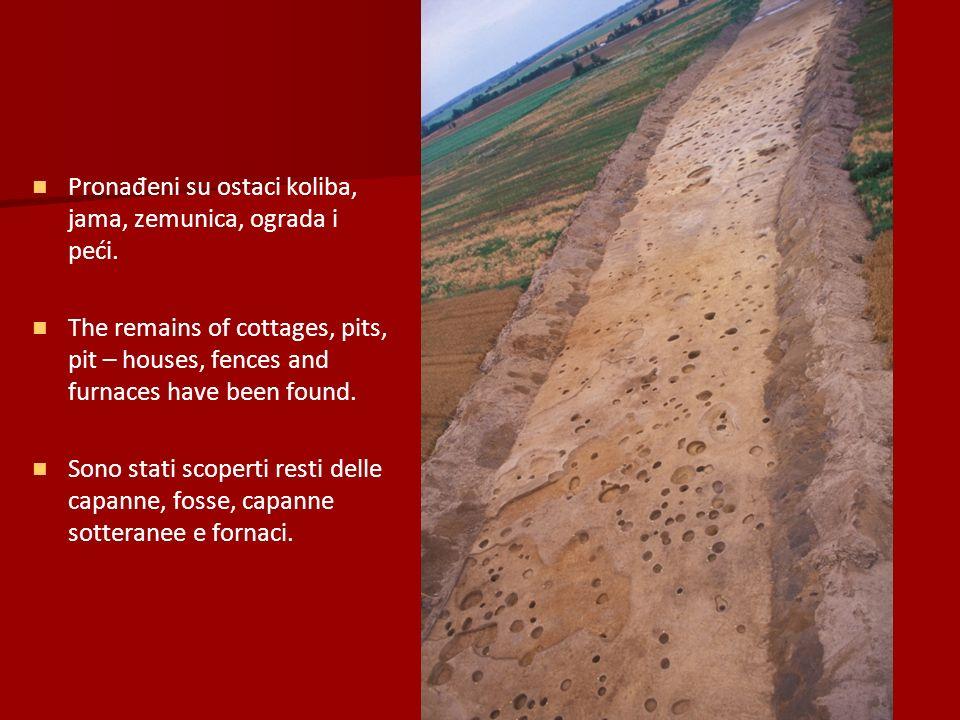 Pronađeni su ostaci koliba, jama, zemunica, ograda i peći.