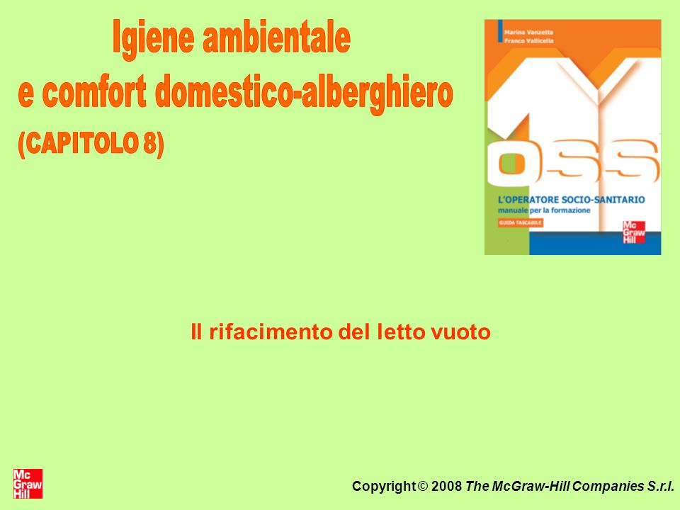 Copyright © 2008 The McGraw-Hill Companies S.r.l. Il rifacimento del letto vuoto
