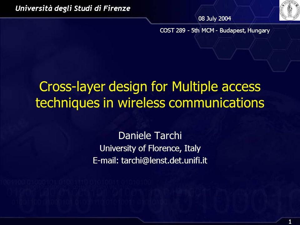 Università degli Studi di Firenze 08 July 2004 COST 289 - 5th MCM - Budapest, Hungary 2 Outline Link Adaptation Adaptive Modulation and Coding VSF-CDMA TETRA Release 2 Ad-Hoc Networks