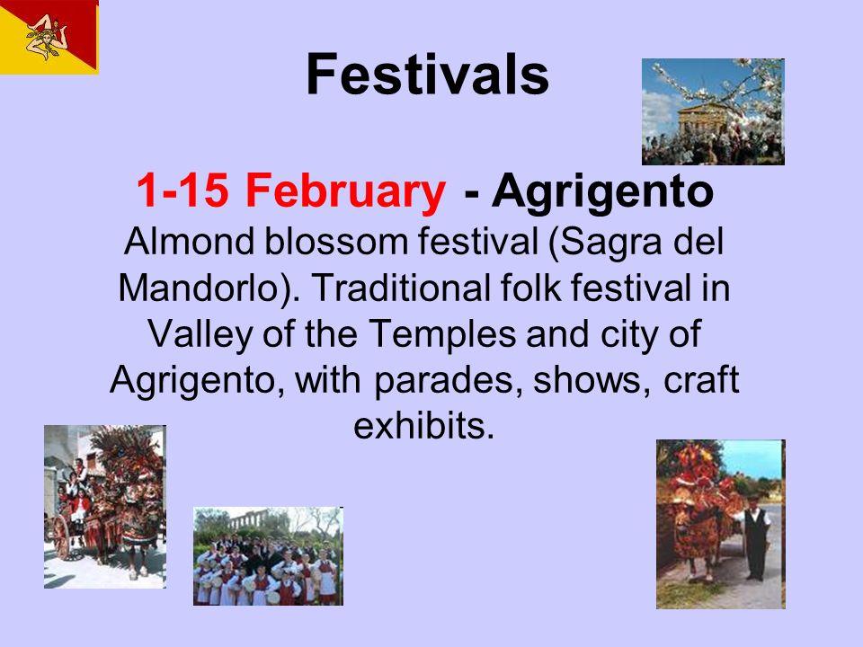 1-15 February - Agrigento Almond blossom festival (Sagra del Mandorlo).