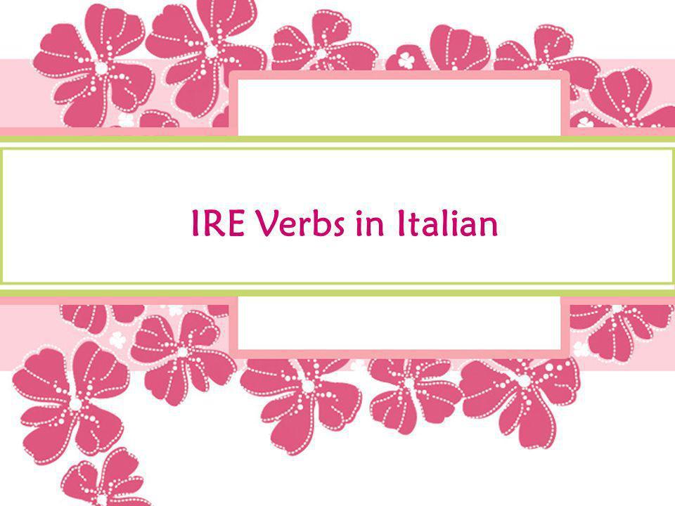 IRE Verbs in Italian
