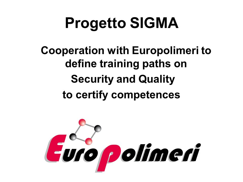 Progetto SIGMA Cooperation with Europolimeri to define training paths on Security and Quality to certify competences