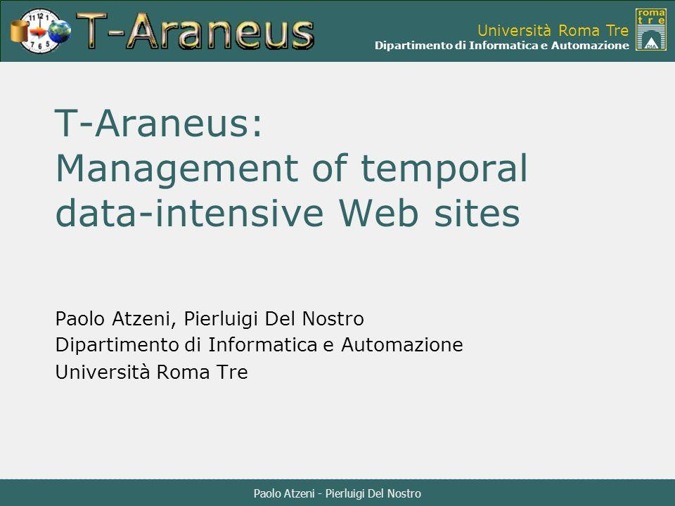 Paolo Atzeni - Pierluigi Del Nostro Università Roma Tre Dipartimento di Informatica e Automazione T-Araneus: Management of temporal data-intensive Web