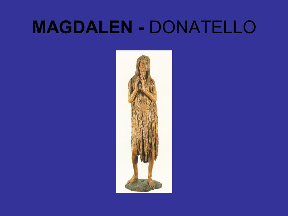 MAGDALEN - DONATELLO