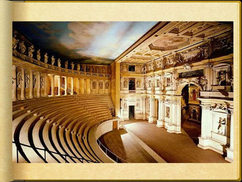 Structures & Stages Teatro Farnese, 1618 First permanent proscenium arch stage.