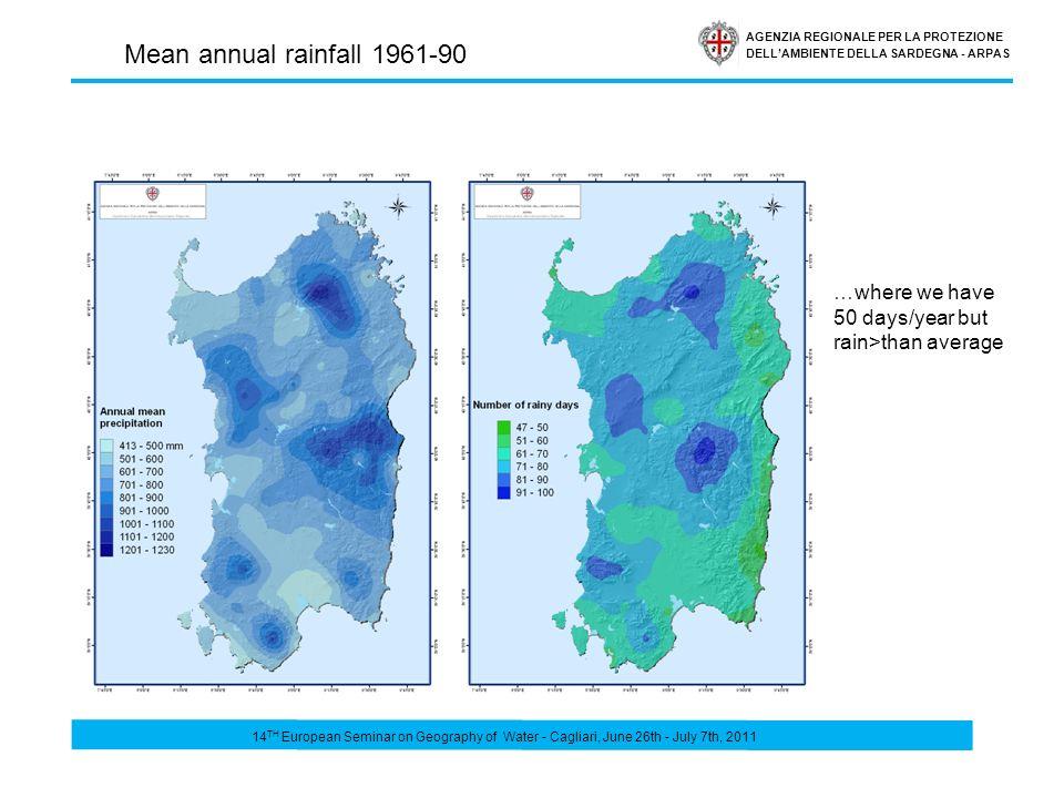 AGENZIA REGIONALE PER LA PROTEZIONE DELLAMBIENTE DELLA SARDEGNA - ARPAS Mean annual rainfall 1961-90 …where we have 50 days/year but rain>than average