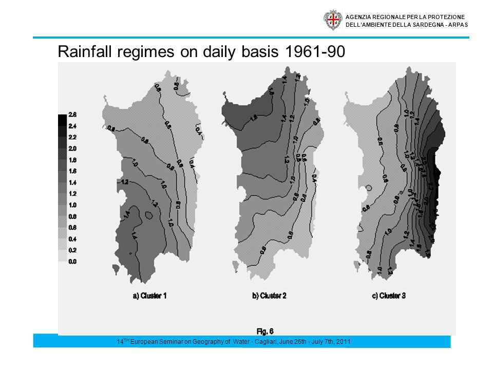 AGENZIA REGIONALE PER LA PROTEZIONE DELLAMBIENTE DELLA SARDEGNA - ARPAS Rainfall regimes on daily basis 1961-90 14 TH European Seminar on Geography of Water - Cagliari, June 26th - July 7th, 2011