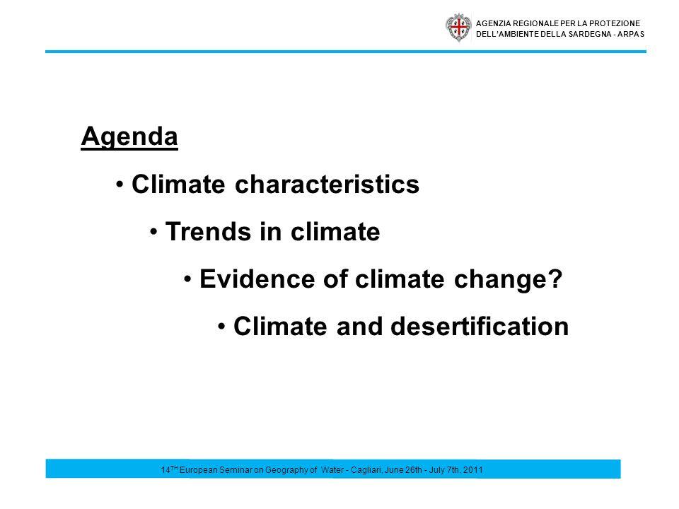 AGENZIA REGIONALE PER LA PROTEZIONE DELLAMBIENTE DELLA SARDEGNA - ARPAS Agenda Climate characteristics Trends in climate Evidence of climate change.