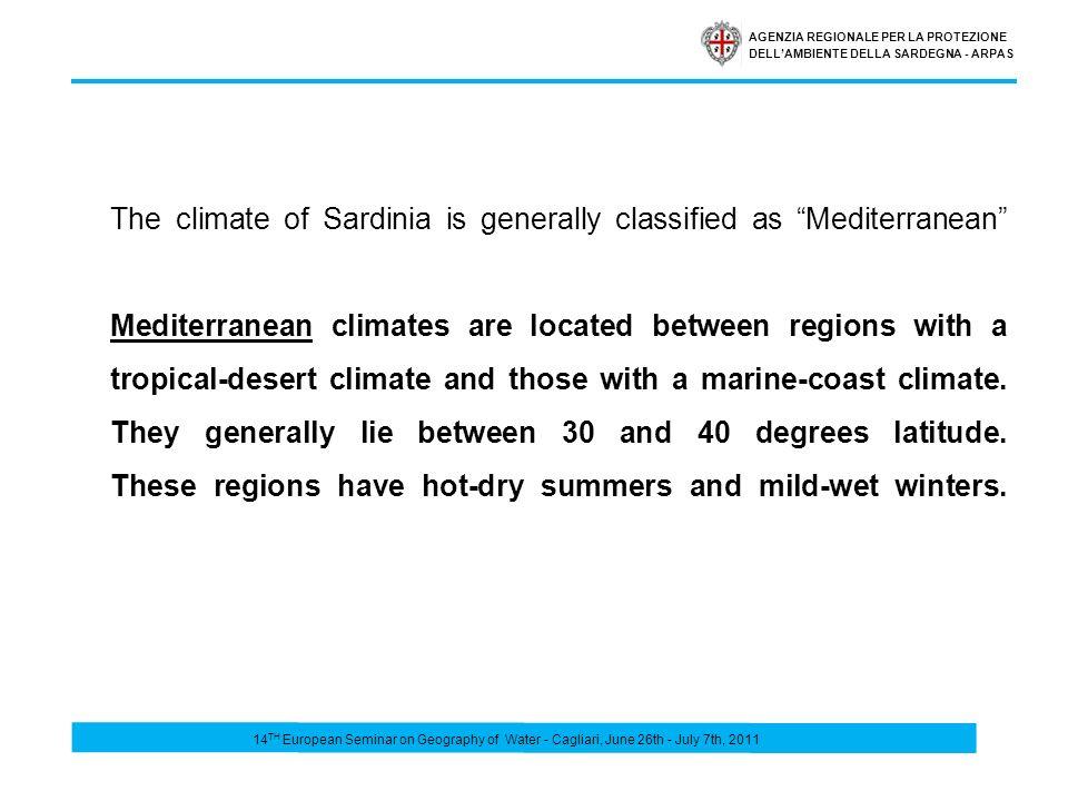 AGENZIA REGIONALE PER LA PROTEZIONE DELLAMBIENTE DELLA SARDEGNA - ARPAS Precipitation 14 TH European Seminar on Geography of Water - Cagliari, June 26th - July 7th, 2011